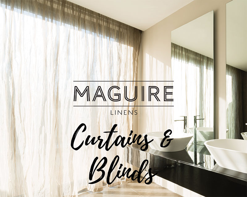 Maguire Linens - Curtains & Blinds